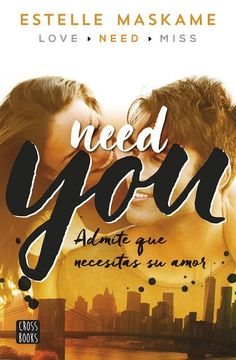 Need you, Estelle Maskame (Serie You 2 = Dimily trilogy 2)