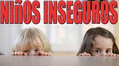 Liked on YouTube: Condiciones que crean niños inseguros