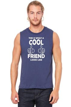 this is what an cool friend looks like 1 copy Muscle Tank