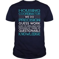 Awesome Tee For Housing Coordinator T-Shirts, Hoodies. Check Price Now ==► https://www.sunfrog.com/LifeStyle/Awesome-Tee-For-Housing-Coordinator-99784553-Navy-Blue-Guys.html?id=41382