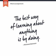 Today's #bencouragement by @richardbranson reminds us that the best way of learning about anything is by doing. -- So don't worry about the mistakes you haven't made yet and start on your journey today. -- Be hungry for the horizon. --  TAG a friend if you know how it feels to start taking action. --