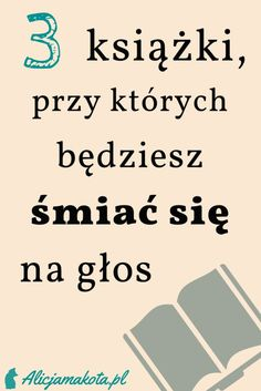 3 książki, przy których będziesz śmiać się na głos #książka #blog I Love Books, Used Books, Books To Read, Le Book, Gewichtsverlust Motivation, Writers Write, Book Recommendations, Good To Know, Planer