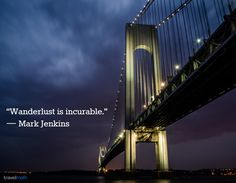 """Wanderlust is incurable."" - Mark Jenkins #travelquote"