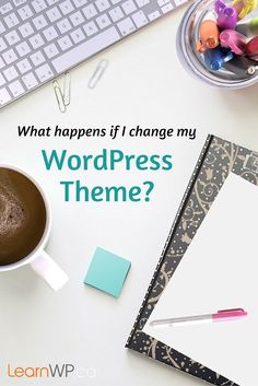 Will I lose everything if I change my WordPress theme? What happens to my Page & Post content? Will my media library images need to be uploaded again? @LearnWP answers all your questions about what happens if you change your WordPress Theme