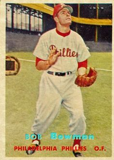 Bob Bowman 1957 Outfield - Philadelphia Phillies  Card Number: 332