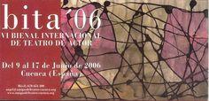 """""""Bita 06 :VI Bienal Internacional de Teatro de Actor"""" Cuenca, Junio 2006 organizada por la Asociación de Amigos del Teatro #Cuenca #Teatro #AsociacionAmigosTeatroCuenca #BITA"""