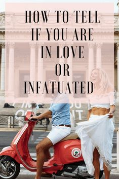 How do you know if you are in love or just infatuated?