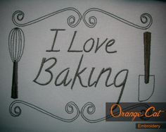 (10) Name: 'Embroidery : I Love Baking Embroidery Design
