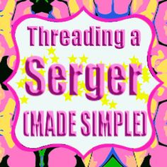 #Threading a #Serger (Made simple) #sewing #tutorial SergerPepper.blogspot.it