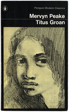 Peake - the first of his Gormenghast trilogy - Titus Groan