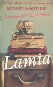 Sensizliğe Bir Çivi Çaktım Lamia - Mürvet Sarıyıldız