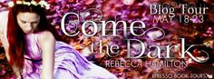 Come, The Dark by Rebecca Hamilton - 4 out of 5 (very good), #Fantasy, #Paranormal, #YoungAdult,  Xpresso Book Tours  (May)