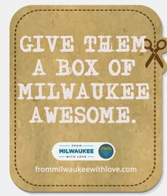 Give them a box of Milwaukee Awesome. frommilwaukeewithlove.com