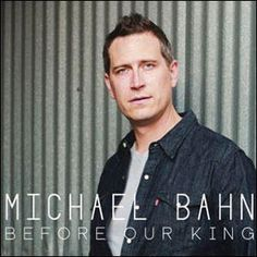 Before Our King by Michael Bahn | CD Reviews And Information | NewReleaseToday