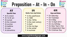 Prepositions, At - In - On - English Study Page English Verbs, English Vocabulary, English Grammar, English Language, English Study, English Lessons, Learn English, Prepositional Phrases, Days And Months