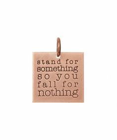 Another great find on #zulily! Copper 'Stand for Something' Square Charm #zulilyfinds