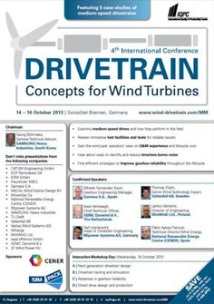 4th International Conference Drivetrain Concepts for Wind Turbines On Monday October 14, 2013 at 9:00 am and ends Wednesday October 16, 2013 at 6:00 pm. Summary: Featuring 5 case studies of medium-speed drivetrains Category: Conferences Keywords: permanent magnet generator, pm generator, wind turbine energy conversion, wind turbine direct drive Venue details: Swissôtel Bremen, Hillmannplatz 20, Bremen, 28195, Germany