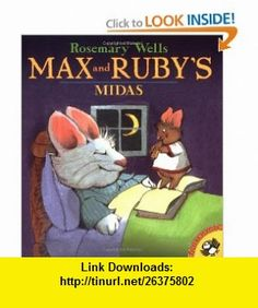 Max and Rubys Midas (9780142500668) Rosemary Wells , ISBN-10: 0142500666  , ISBN-13: 978-0142500668 ,  , tutorials , pdf , ebook , torrent , downloads , rapidshare , filesonic , hotfile , megaupload , fileserve