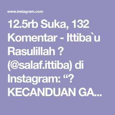 """12.5rb Suka, 132 Komentar - Ittiba`u Rasulillah ﷺ (@salaf.ittiba) di Instagram: """"﷽ KECANDUAN GAME ITU MEMUSNAHKAN WAKTU DAN KEBERKAHAN HIDUP . Ibnul Qayyim Al-Jauziyah rahimahullah…"""" Itu, Muslim, Games, Instagram, Gaming, Islam, Plays, Game, Toys"""