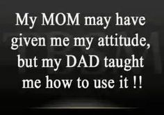 Yup!! So true, my dad may not say much, but he is fluent in snarky comments. I love is one line bazingas
