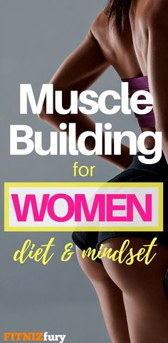 Workout Plan Muscle Building for Women. Diet and Mindset - You need a certain amount of calories to gain lean muscle. This article will teach you exactly how much to eat and what to expect in terms of muscle gain. Gain Muscle Women, Muscle Building Women, Muscle Building Foods, Muscle Building Workouts, Muscle Gain Workout, Body Building Meals, Eating To Gain Muscle, Muscle Diet, Muscle Fitness