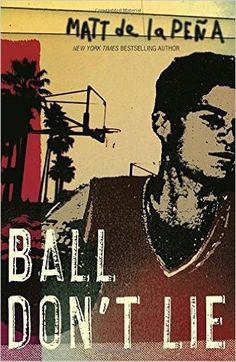 Amazon.com: Ball Don't Lie (9780385734257): Matt de la Peña: Books