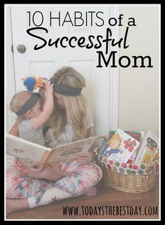 10 Habits Of A Successful Mom.