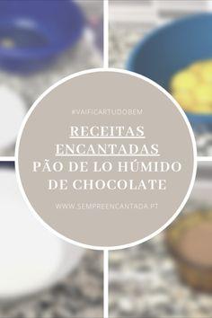 Pão de ló Húmido de Chocolate Chocolate, Blog, Everything, Recipes, Chocolates