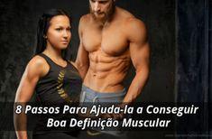 8 Passos Para Ajuda-la a Conseguir Boa Definição Muscular