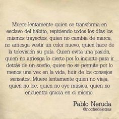 Frases para la Vida added a new photo — with Daniel Bollas and 47 others. Pablo Neruda, Favorite Quotes, Best Quotes, Life Quotes, Mindset Quotes, Amazing Quotes, Motivational Phrases, Inspirational Quotes, Life Philosophy
