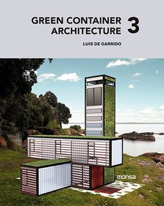 "Cover of ""Green container architecture Container Home Designs, Sea Container Homes, Shipping Container Homes, Architecture Durable, Green Architecture, Sustainable Architecture, Architecture Design, Container Architecture, Modern Lake House"