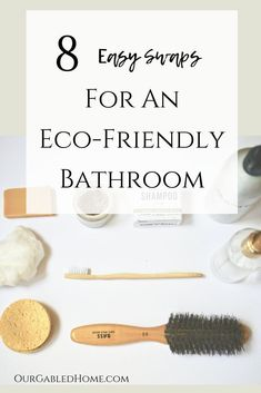 Easy and simple swaps for your eco-friendly, zero-waste bathroom!