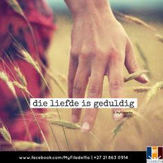 Die liefde is geduldig. Counselling Training, Afrikaans Quotes, Caption Quotes, Ministry, Captions, Counseling, Me Quotes, Poems, Messages