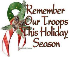 God Bless Our Troops ~ Merry Christmas to All!