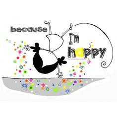 lamina-i-m-happy. Porque la felicidad no es la ausencia de problemas. Ni es un destino. Porque así quiero respirar cada segundo, de cada minuto, de cada día. Eeeeegunon mundo!
