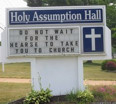 real church signs....What can you say?