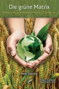 Die Grüne Matrix  von Peter Clausing, 2013, ISBN 978-3-89771-517-2