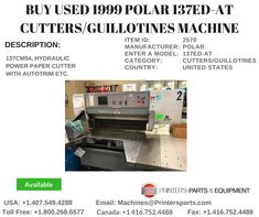 Printer's Parts & Equipment Offer 1999 POLAR Cutters/Guillotines Machine at worldwide. For more nformation, call us @ / Printer, Paper