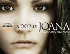 A dor de Joana - Carolina Vila Nova