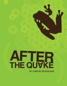 AFTER THE QUAKE, by Haruki Murakami, adapted by Frank Galati.  Directed by Shawn LaCount.