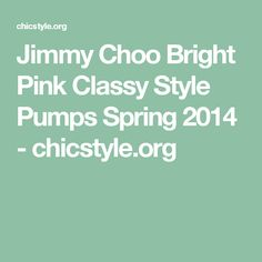 Jimmy Choo Bright Pink Classy Style Pumps Spring 2014 - chicstyle.org