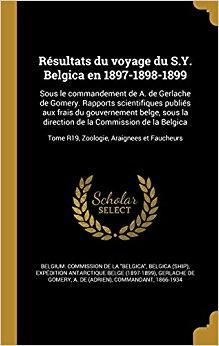 Télécharger Resultats Du Voyage Du S. Y. Belgica En 1897-1898-1899, Sous Le Commandement de A. de Gerlache de Gomery: Rapports Scientifiques; Physique Du Globe, Mesures Pendulaires (Classic Reprint) Gratuit