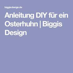 Anleitung DIY für ein Osterhuhn | Biggis Design