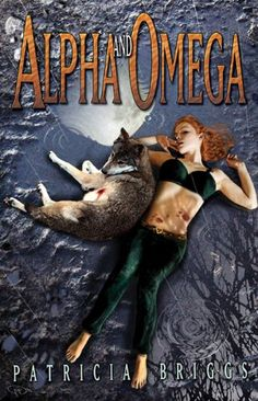 ☆ Alpha And Omega :¦: By Patricia Briggs ☆