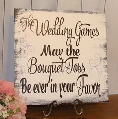 The Wedding Games/May the Bouquet Toss/Be Ever in your Favor/Hunger Games/Wedding Sign/Bouquet Toss Sign/Wedding Decor/Reception Decor