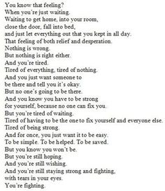 I am tired of having to fix myself and everyone else.