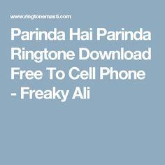 Parinda Hai Parinda Ringtone Download Free To Cell Phone - Freaky Ali