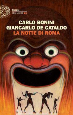 Amazon.it: La notte di Roma - Carlo Bonini, Giancarlo De Cataldo - Libri