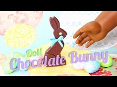 How to Make Doll Chocolate Bunnies - Doll Crafts Easter Projects, Easter Crafts, Crafts For Kids, Easter Ideas, Barbie Food, Doll Food, Barbie Stuff, Ag Doll Crafts, Diy Doll