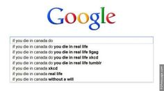 If you die in canada do you - google search. Click to see more and comment...